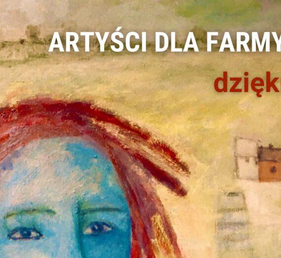 Artyści dla Farmy Życia – po finale